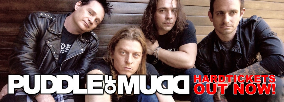 PUDDLE OF MUDD > HARDTICKETS OUT NOW!